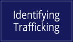 Identifying Trafficking