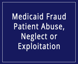 Medicaid Fraud, Abuse, Neglect, and Financial Exploitation Button