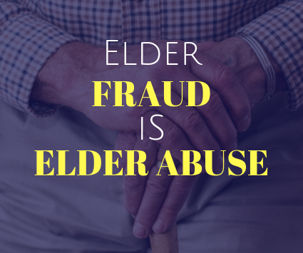 Elder Fraud is Elder Abuse