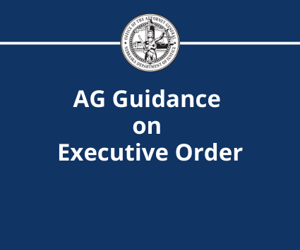 AG GUIDANCE ON EXECUTIVE ORDER